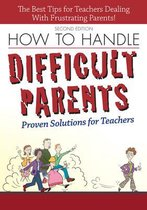How to Handle Difficult Parents