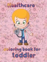 Healthcare coloring book for toddler