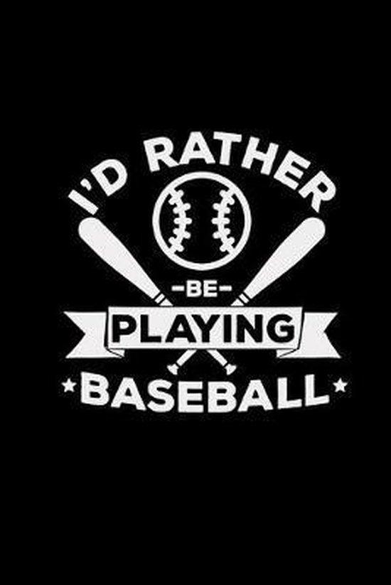 Rather be playing baseball