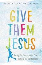 Omslag Give Them Jesus