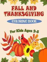 Fall and Thanksgiving Coloring Book For Kids Ages 2 - 5: 50 Big & Fun Designs Coloring Pages for Kids, Toddlers, and Preschoolers