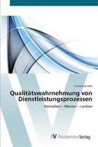 Qualitatswahrnehmung von Dienstleistungsprozessen