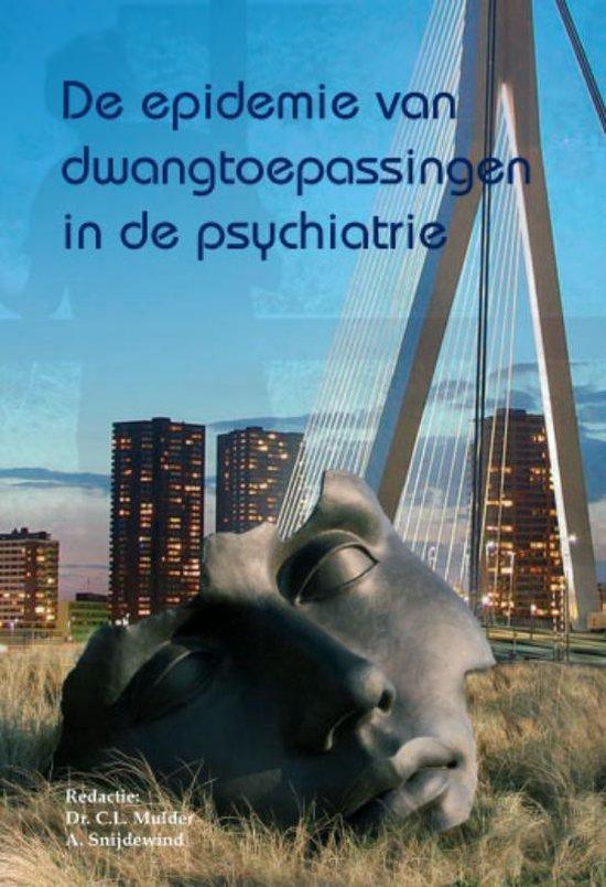 De epidemie van dwangtoepassingen in de psychiatrie - C.L. Mulder | Fthsonline.com