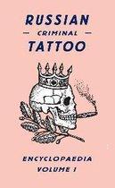 Russian Criminal Tattoo Encyclopedia Vol.1