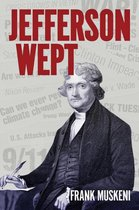 Jefferson Wept