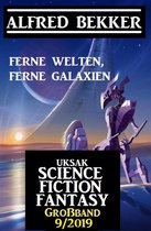 Uksak Science Fiction Fantasy Großband 9/2019 - Ferne Welten, ferne Galaxien
