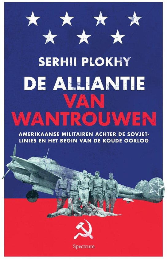 De alliantie van wantrouwen - Serhii Plokhy |