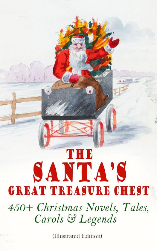 Boek cover The Santas Great Treasure Chest: 450+ Christmas Novels, Tales, Carols & Legends van Louisa May Alcott (Onbekend)