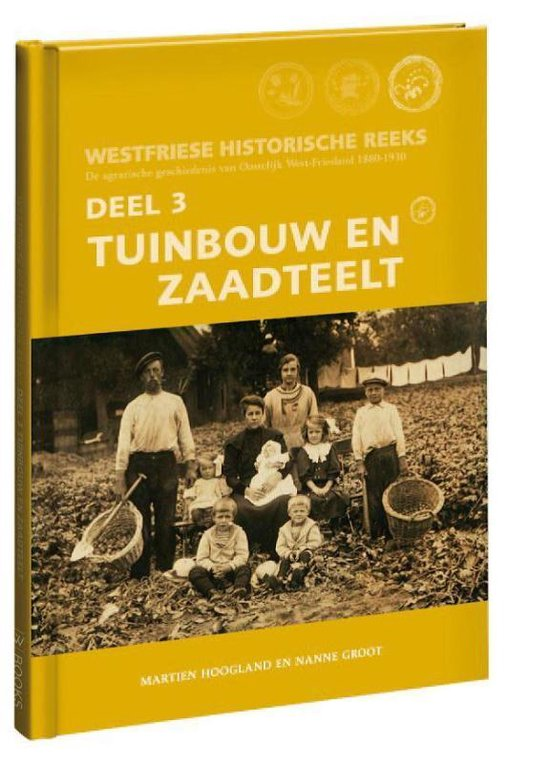 Westfriese historische reeks 3 - Tuinbouw en zaadteelt - Westfries Genootschap pdf epub
