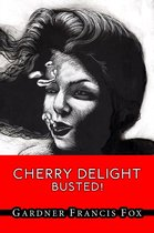 Cherry Delight - Busted!