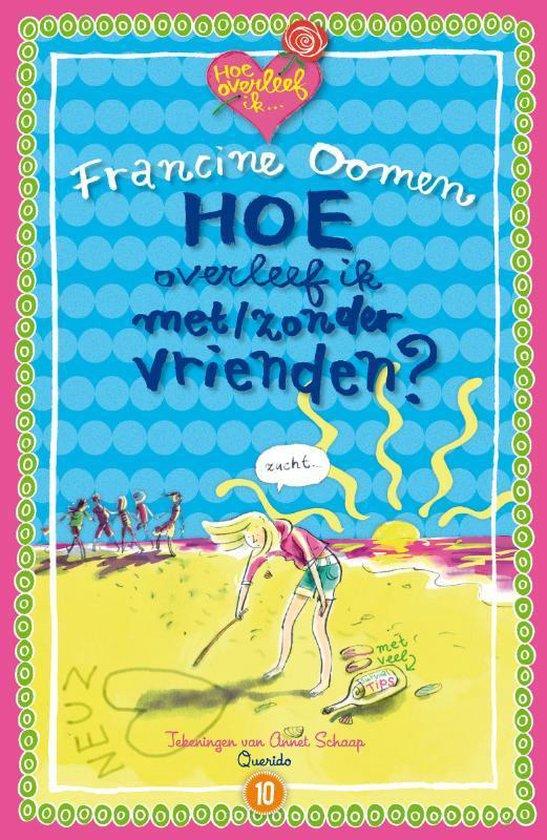 Boek cover Hoe overleef ik 10 - Hoe overleef ik met/zonder vrienden van Francine Oomen (Paperback)