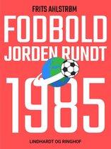 Fodbold jorden rundt. 1985