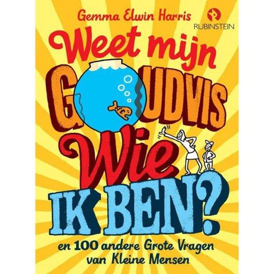 Boek cover Weet mijn goudvis wie ik ben? van Gemma Elwin Harris (Hardcover)