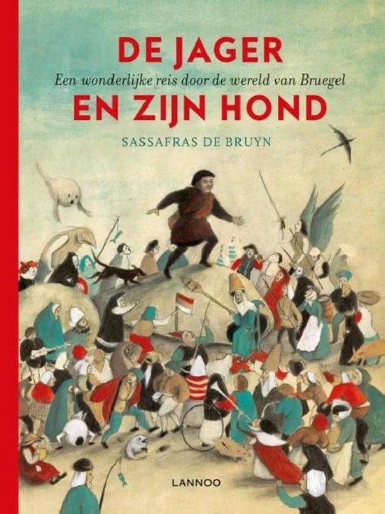 De jager en zijn hond - Sassafras De Bruyn |