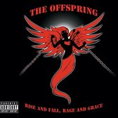 Offspring The - Rise And Fall, Rage And Grace