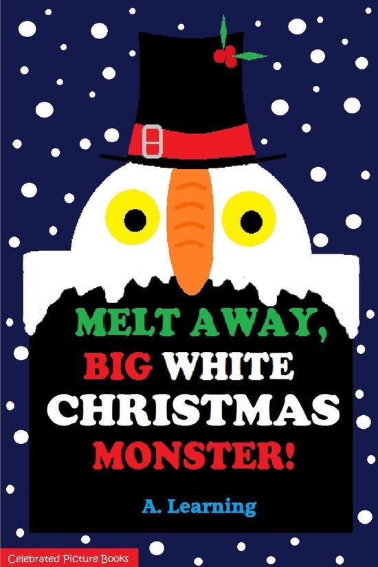 Melt Away, Big White Christmas Monster!