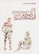 De epigenetica van adhd en glutamaat