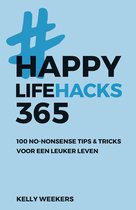 Boek cover Happy life - Happy lifehacks 365 van Kelly Weekers (Onbekend)