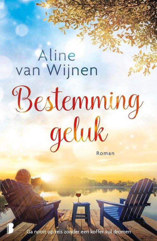Bestemming geluk - Aline van Wijnen |