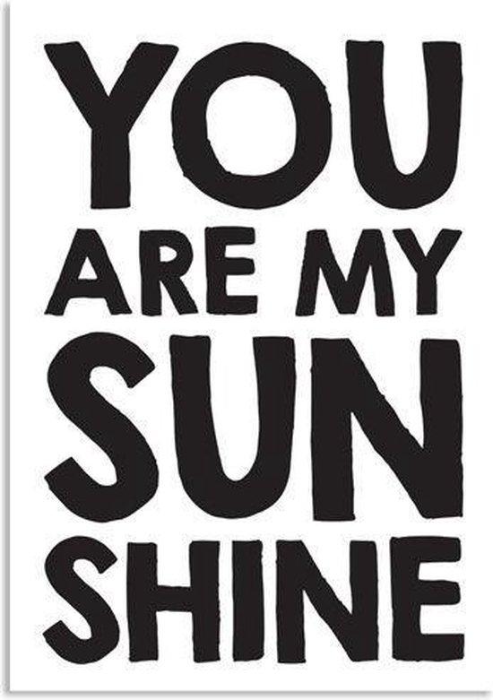 DesignClaud You are my sunshine - Zwart Wit poster - Tekst poster A2 + Fotolijst wit