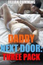 Daddy Next Door Three Pack