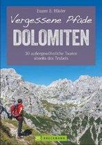 Vergessene Pfade Dolomiten