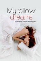 My pillow dreams