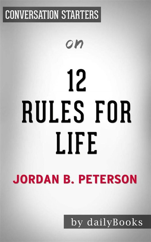 Boek cover 12 Rules For Life: An Antidote to Chaos by Jordan Peterson | Conversation Starters van Dailybooks (Onbekend)