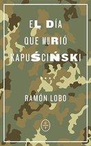 El día que murio Kapuscinski