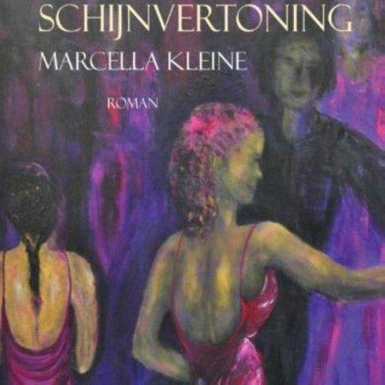 Schijnvertoning - Marcella Kleine |