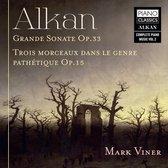 Alkan: Grande Sonate, Op.33, 3 Morceaux Dans Le Ge