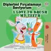 Dişlerimi Fırçalamayı Seviyorum I Love to Brush My Teeth