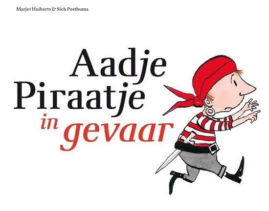 Aadje Piraatje - Aadje Piraatje in gevaar - Marjet Huiberts |