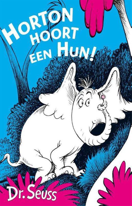 Dr. Seuss - Horton Hoort Een Hun! - Dr. Seuss  