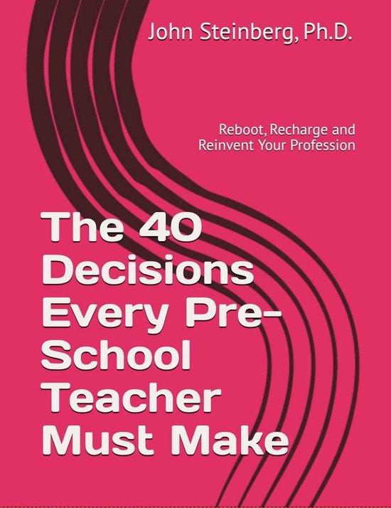 The 40 Decisions Every School Pre-School Teacher Must Make