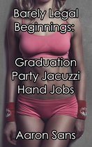 Barely Legal Beginnings: Graduation Party Jacuzzi Hand Jobs