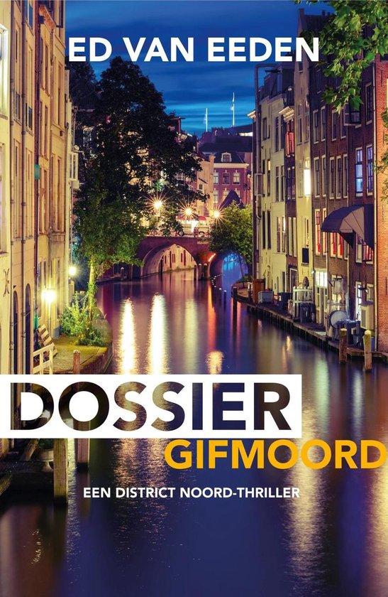District Noord - Dossier gifmoord - Ed van Eeden |