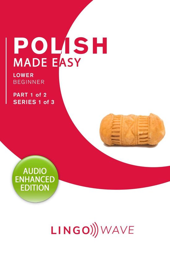 Polish Made Easy - Lower Beginner - Part 1 of 2 - Series 1 of 3