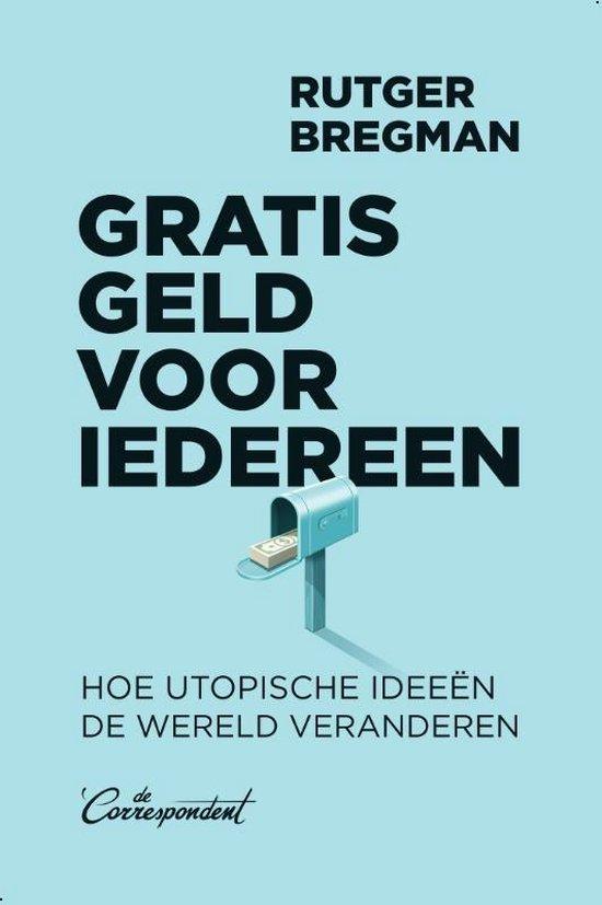 Boek cover Gratis geld voor iedereen van Rutger Bregman (Paperback)