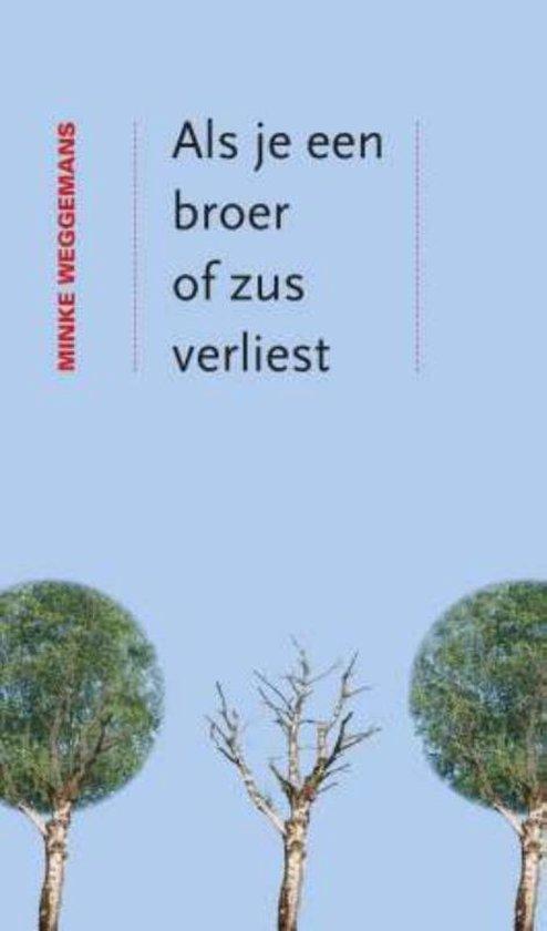 Boek cover Als je een broer of zus verliest van Minke Weggemans (Paperback)