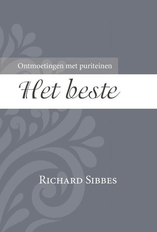 Ontmoetingen met puriteinen 4 - Het allerbeste - R. Sibbes |