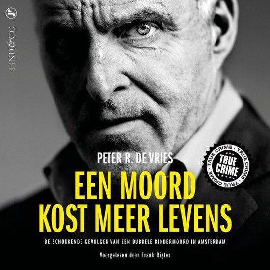Boek cover Een moord kost meer levens van Peter R. de Vries (Onbekend)