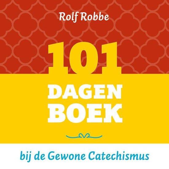 101 dagenboek bij de Gewone Catechismus - Rolf Robbe |