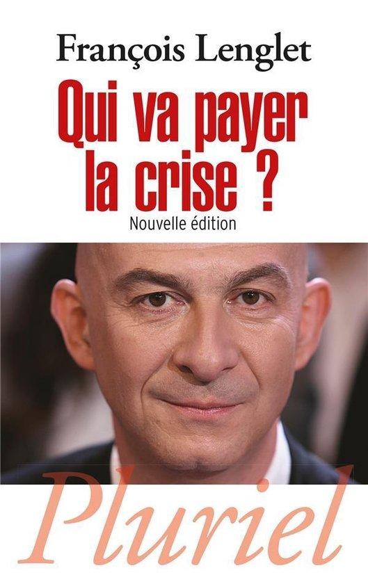 Boek cover Qui va payer la crise ? van Francois Lenglet (Paperback)