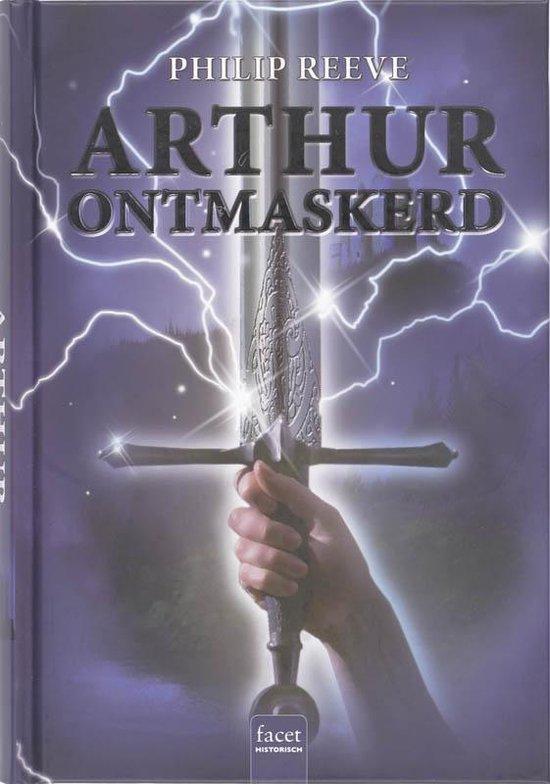 Arthur ontmaskerd - Philip Reeve |