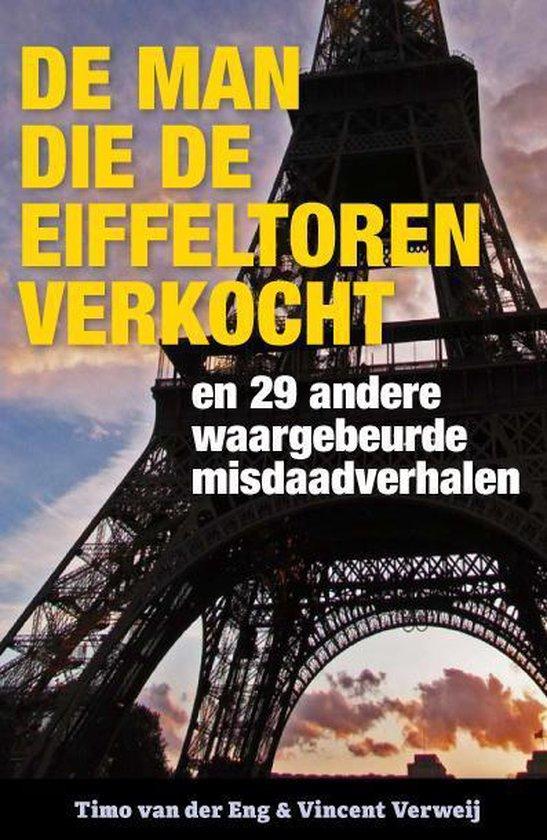 Cover van het boek 'De man die de Eiffeltoren verkocht' van Timo van der Eng