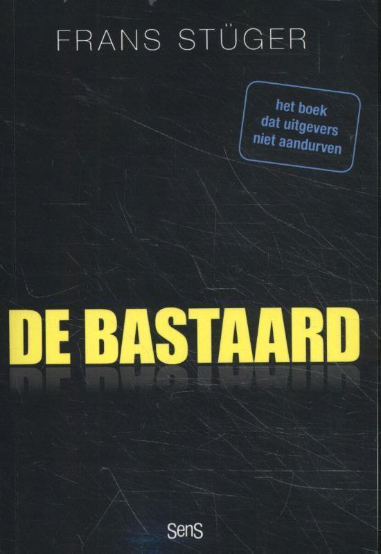 De Bastaard - Frans Stüger | Fthsonline.com