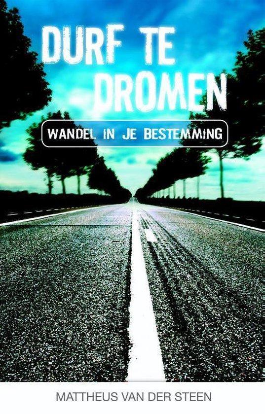 Durf te dromen - Mattheus van der Steen |