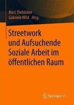 Streetwork Und Aufsuchende Soziale Arbeit Im OEffentlichen Raum