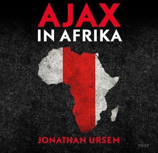 Ajax In Afrika - Jonathan Ursem  